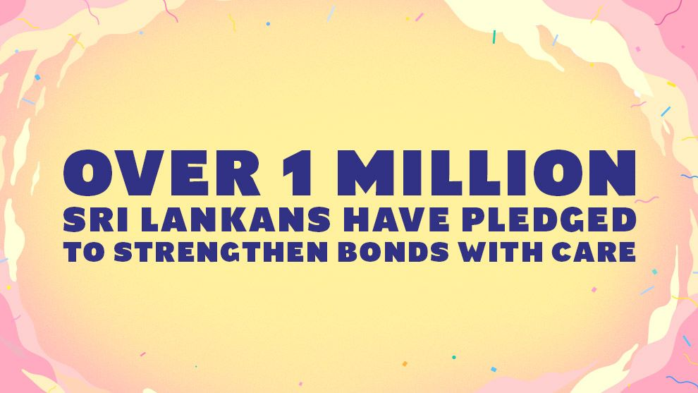 Over 1 million Sri Lankans have pledged to strengthen bonds with care